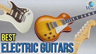 10 Best Electric Guitars 2017