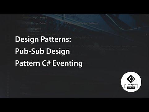 Design Patterns: Pub-Sub Design Pattern C# Eventing