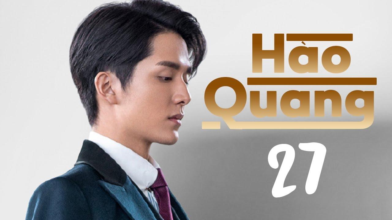 Hào Quang - Ep 27| Trương Tân Thành, Thái Văn Tịnh