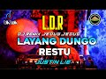 DJ LDR LAYANG DUNGO RESTU KASIH SAYANG IKI RA BISO LALI REMIX SLOW BEAT TERBARU 2020 DJ TANI RMX