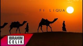 İbrahim Çelik - Fi Liqua 2019 #ArabicVocalMix