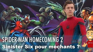 SINISTER SIX comme méchants de SPIDER-MAN HOMECOMING 2 ?
