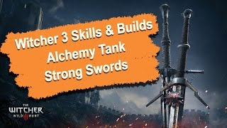 Witcher 3 Skills & Build Guide - Alchemy Tank - Strong Swords (1080p) HD