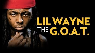 Lil Wayne: The Greatest Rapper Of All Time