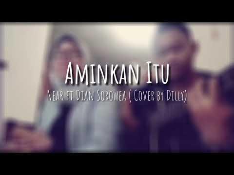 Aminkan Itu - Near ft Dian Sorowea (Cover)