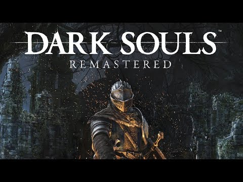 Dark Souls Remastered Announcement Trailer - Switch/PS4/Xbox One