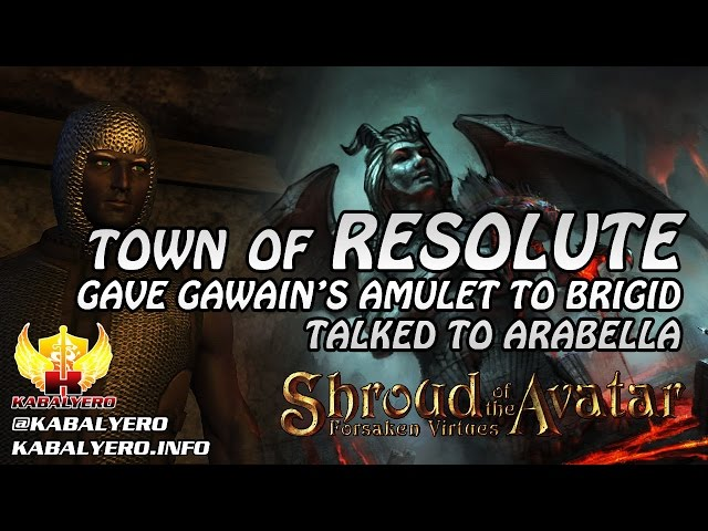 Town Of Resolute ★ Gave Gawain's Amulet To Brigid & Saw Arabella Too ★ Shroud of the Avatar Gameplay