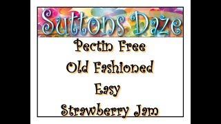 Old Fashioned Pectin Free Strawberry Jam