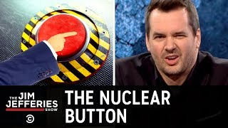 The Nuclear Button - The Jim Jefferies Show