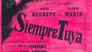 "Jorge Negrete - Película ""Siempre Tuya"""