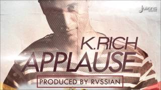 "K Rich - Applause ""2016 Release"" (Prod. By Rvssian)"