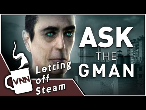 ASK THE GMAN  GMan Q&A  Letting off Steam Special