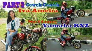 Gambar cover Cewek Cantik!! Iva Amelia setting Motor Road Race Part 3 Setting RX Z