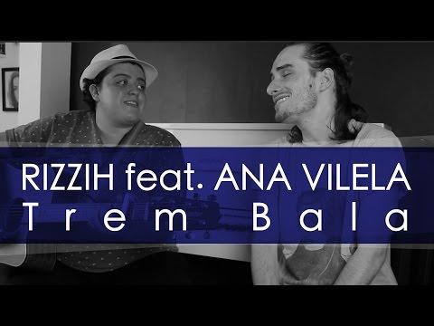 TREM BALA - Rizzih e Ana Vilela