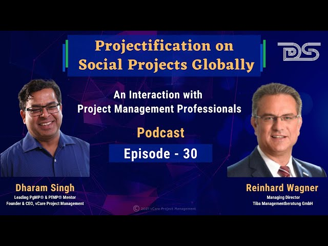 Projectification on Social Projects Globally | Reinhard Wagner | Dharam Singh | Episode 30