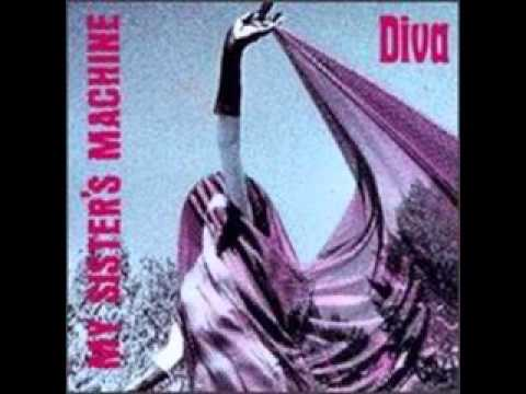 My Sister's Machine - Diva (Full Album)