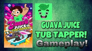 Guava Juice: Tub Tapper! (Gameplay!) - xStalkzzy -