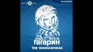 The Wawawiwas - Gagarin (Original Mix) [SPR088888888]