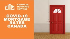 Covid19 Mortgage Rates Canada- Covid-19 and your Mortgage Rates