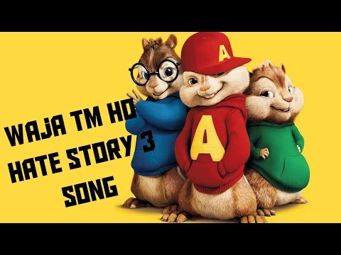 Wajah Tum Ho | Hate Story 3 Song 2015 (Chipmunks Version)