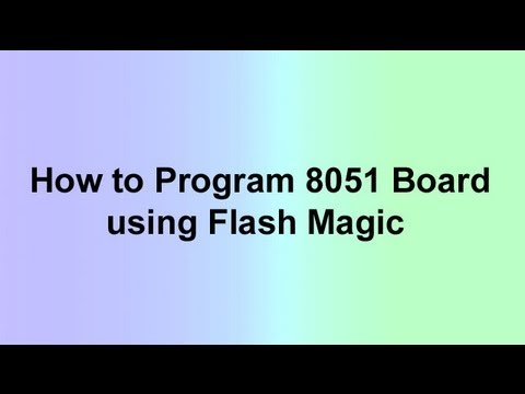 How to Program 8051 Board using Flash Magic