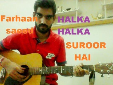 Halka Halka Surror Hai - COMPLETE GUITAR COVER LESSON CHORDS - | FARHAAN SAEED |