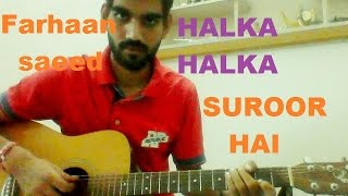 Halka Halka Surror Hai - COMPLETE GUITAR COVER LESSON CHORDS - | FARHAAN SAEED |