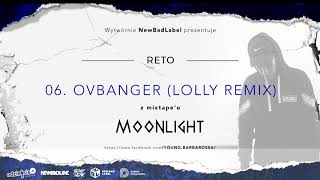 ReTo - OVBANGER (LOLLY REMIX)