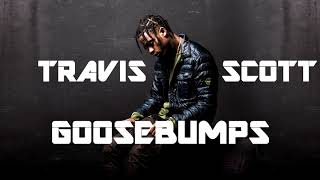 Travis Scott - Goosebumps (Without Kendrick Lamar)
