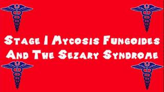 Pronounce Medical Words ― Stage I Mycosis Fungoides And The Sezary Syndrome