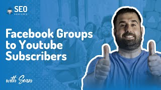 Using Facebook Groups to Grow YouTube  Get Targeted Subscribers in Your Niche