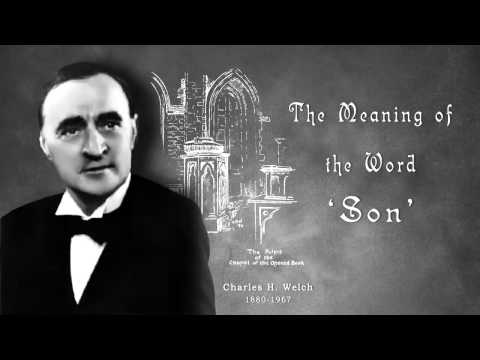 C.H. Welch - The meaning of the word 'Son' - PART 1 of 10