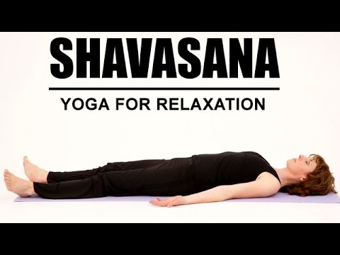 Shavasana / Savasana | Yoga For Relaxation - YouTube