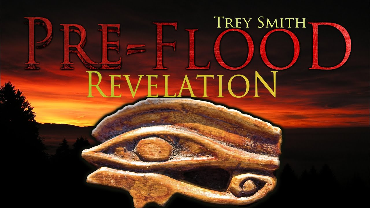 PreFlood: Revelation of the Pyramid Eye | Trey Smith