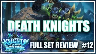 #12 DEATH KNIGHTS - Full Set Review for Knights of the Frozen Throne