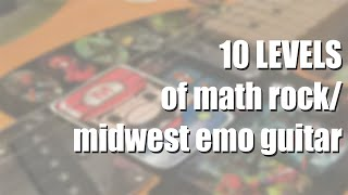 10 LEVELS of math rock/midwest emo guitar