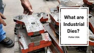 What are Industrial Dies?  Industrial Stamping Dies in Die Shoes