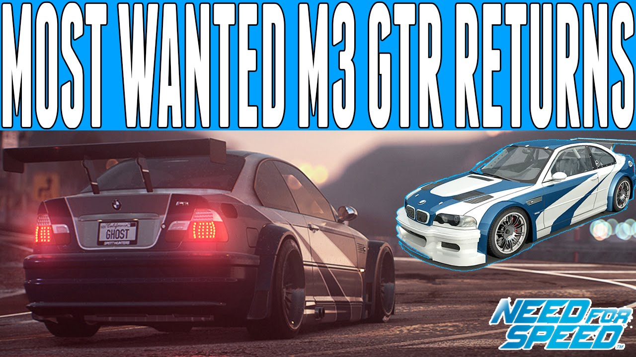 Need For Speed 2015 Bmw E46 M3 Gtr Returns Nfs Most Wanted Bmw M3 Gtr