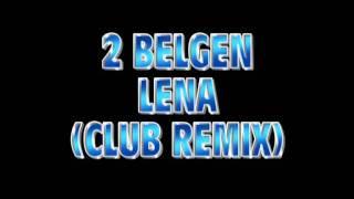 2 Belgen - Lena (Club Remix)