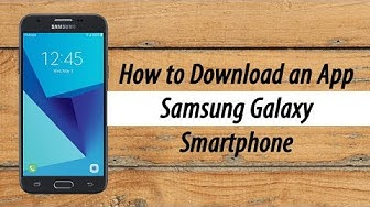 How to Download an App or Game on ANY Samsung Phone