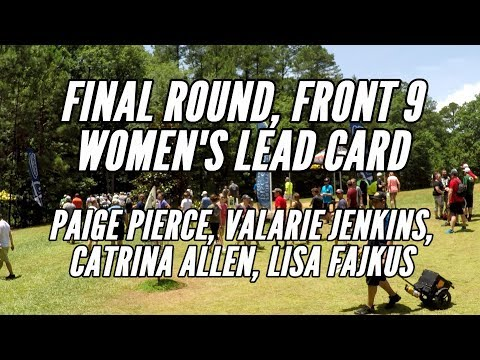 2017 PDGA Pro Worlds: Final Round Lead Card, Front 9 (Pierce, Jenkins, Allen, Fajkus)