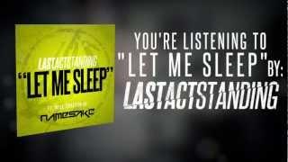 "Last Act Standing - ""Let Me Sleep"" (ft. Will Crafton of Namesake)"