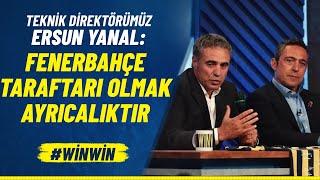 Ersun Yanal: Fenerbahçe'nin Taraftarı Olmak Başka Bir Ayrıcalıktır #WİNWİN