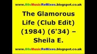 The Glamorous Life (Club Edit) - Sheila E. | 80s Dance Music | 80s Club Mixes | 80s Club Music