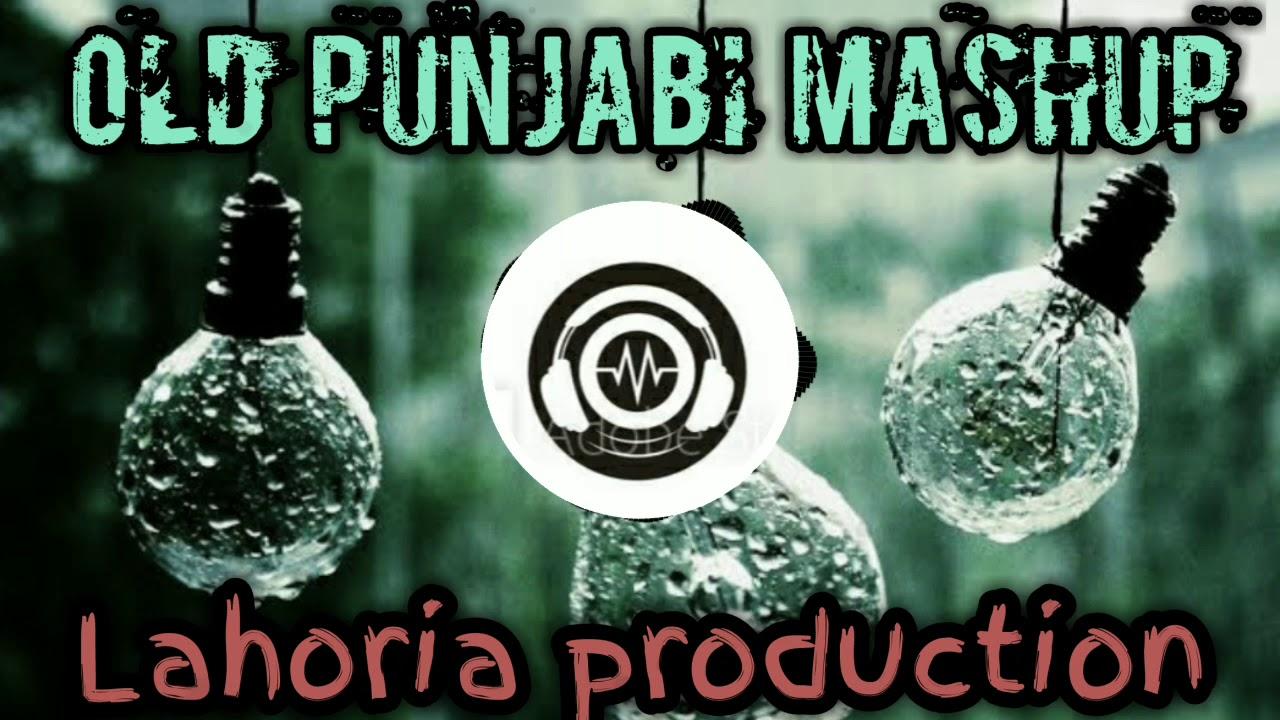 Old Punjabi Mashup Remix Lahoria Production 2018-2020