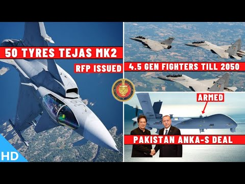 Indian Defence Updates : 50 Tejas MK2 Tyres,4.5Gen Fighters Till 2050,ANKA Deal PAK,Bofors In Sikkim