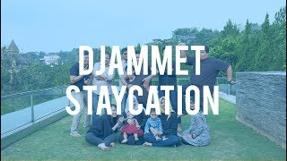 Gambar cover DJAMMET STAYCATION 2018 -  ISTANA SAVAGE SENTUL