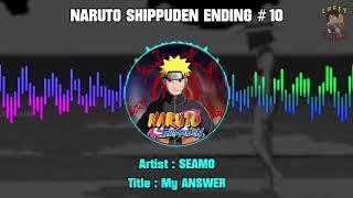 Naruto Shippuden Ending 10 - SEAMO - My ANSWER --- Hi-Res