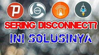 APK Injector/VPN Sering Disconnect? Ini Solusinya
