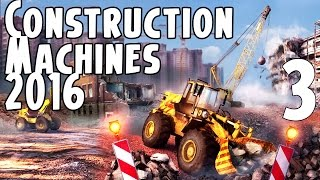 Construction Machines Simulator 2016 Gameplay Part 3